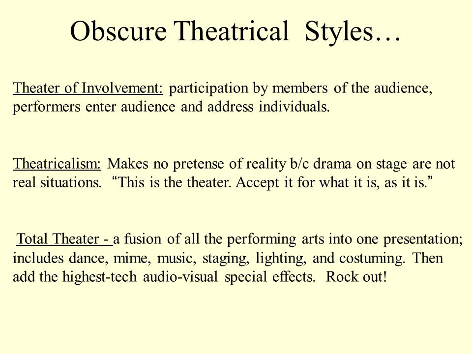 Obscure Theatrical Styles…