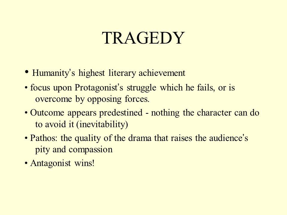 TRAGEDY • Humanity's highest literary achievement