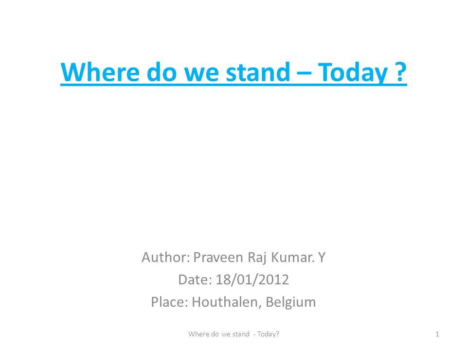 Where do we stand – Today