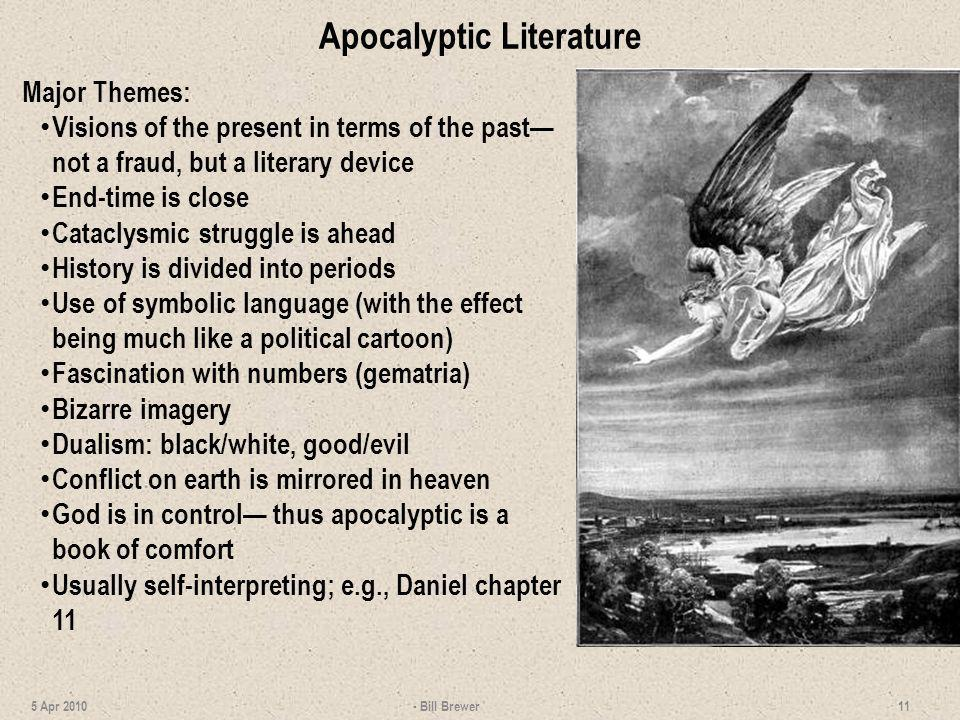 an overview of the apocalyptic themes in the literature Lecture 23 - visions of the end: daniel and apocalyptic literature overview the book of ruth, in which a foreign woman enters the community of israel and becomes great-grandmother to none other than king david, expresses a view of gentiles entirely opposed to that of ezra and nehemiah.