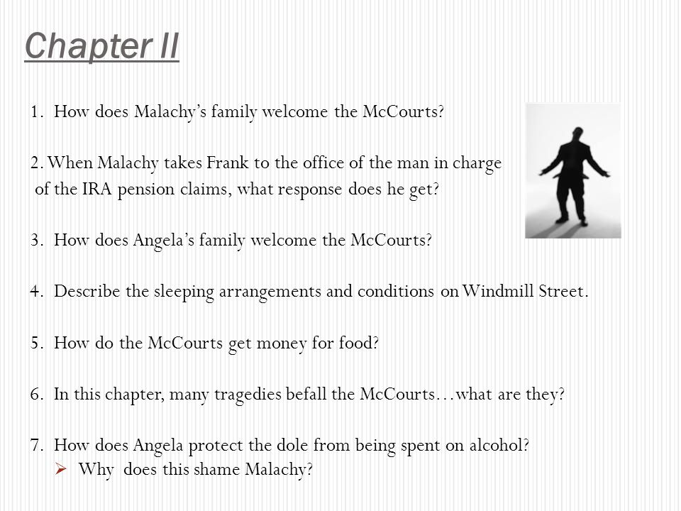 Chapter II 1. How does Malachy's family welcome the McCourts