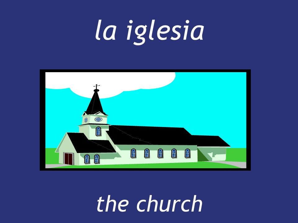 la iglesia the church