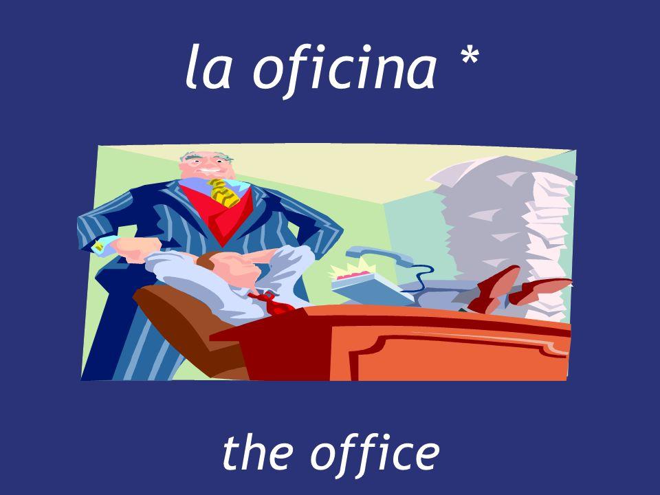 la oficina * the office
