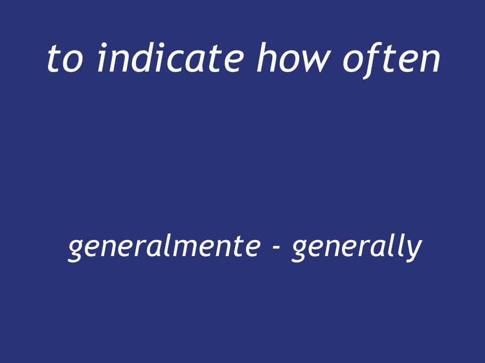 generalmente - generally