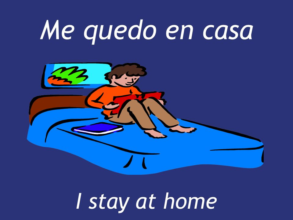 Me quedo en casa I stay at home