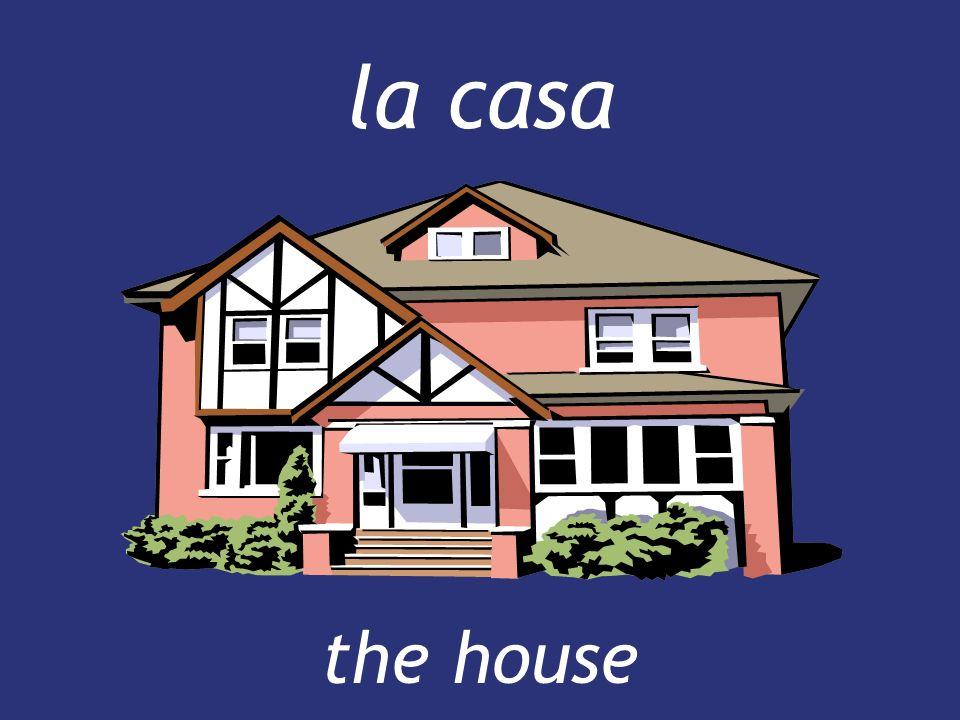 la casa the house