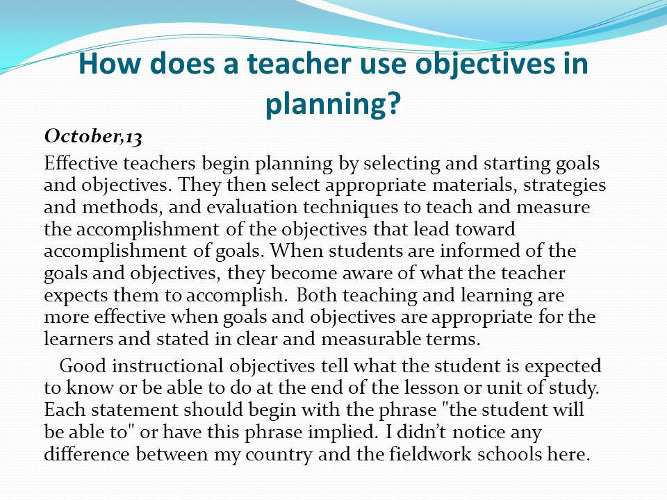 How does a teacher use objectives in planning