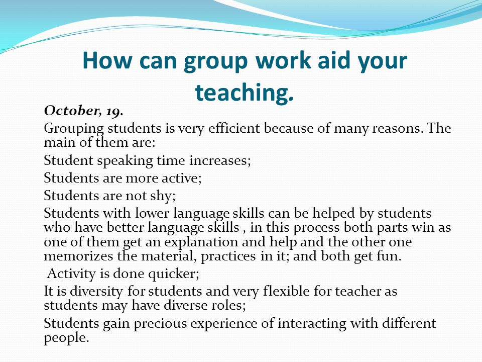 How can group work aid your teaching.