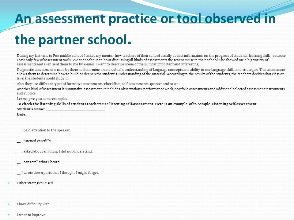 An assessment practice or tool observed in the partner school.