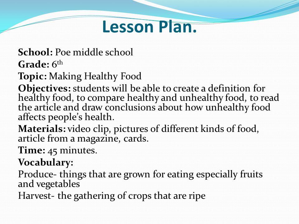 Lesson Plan. School: Poe middle school Grade: 6th