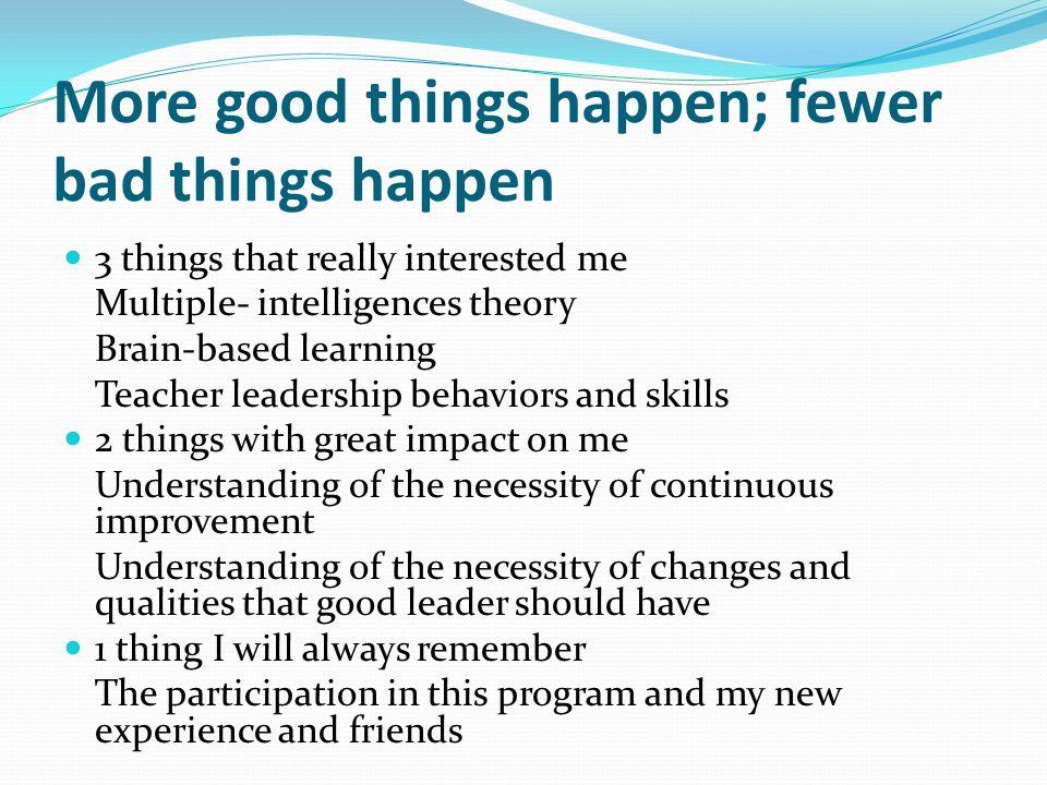More good things happen; fewer bad things happen