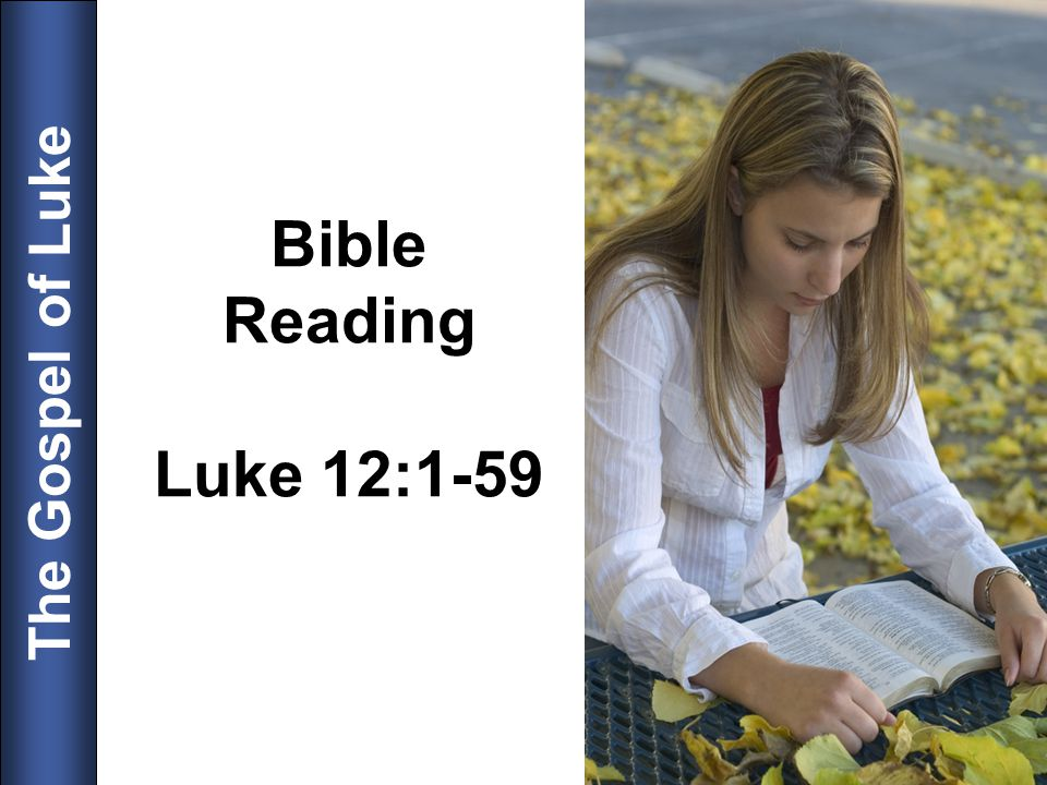 Bible Reading Luke 12:1-59 10