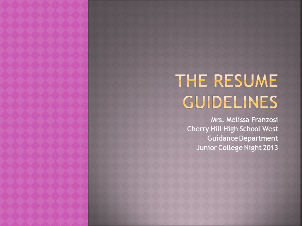 The resume guidelines Mrs. Melissa Franzosi