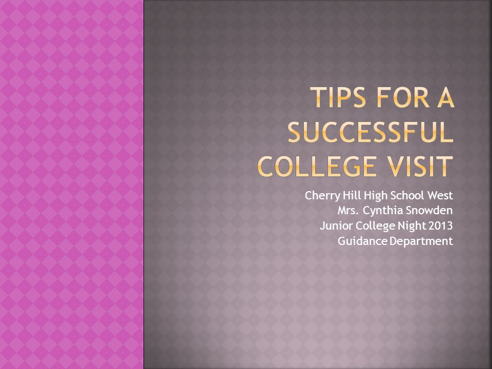 TIPS FOR A SUCCESSFUL COLLEGE VISIT
