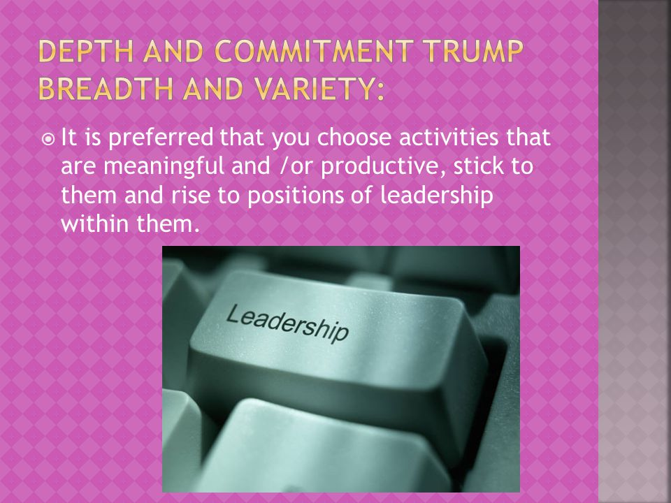 DEPTH AND COMMITMENT TRUMP BREADTH AND VARIETY:
