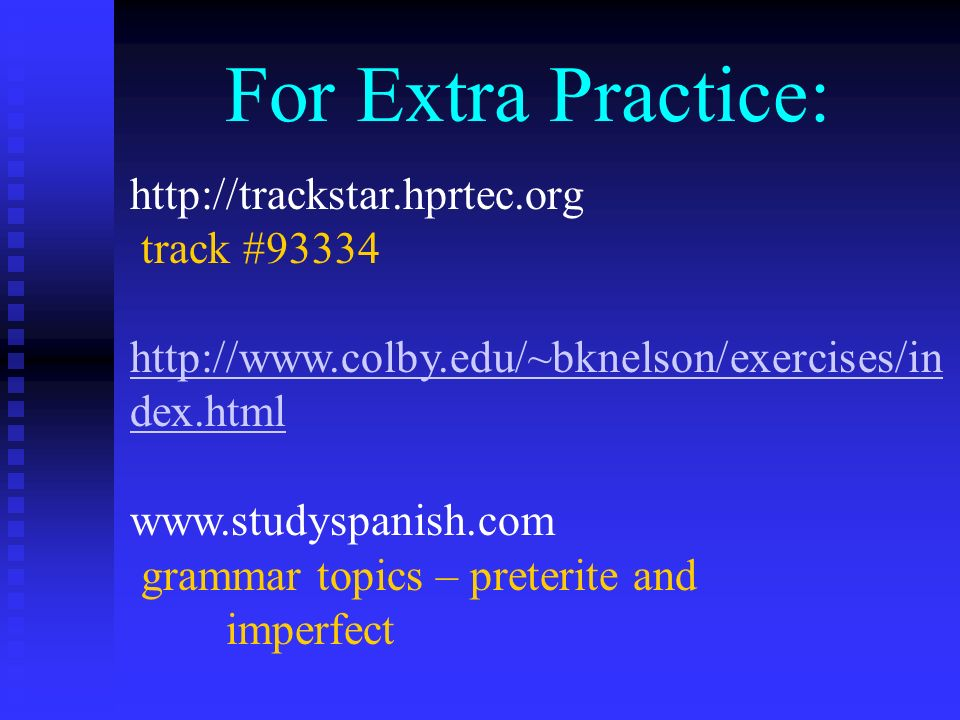 For Extra Practice: http://trackstar.hprtec.org track #93334