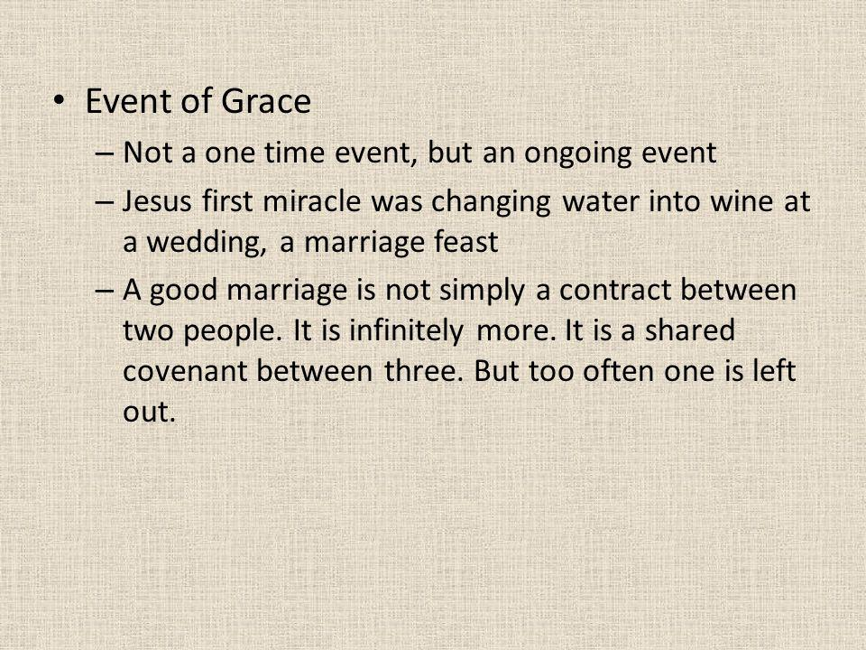 Event of Grace Not a one time event, but an ongoing event
