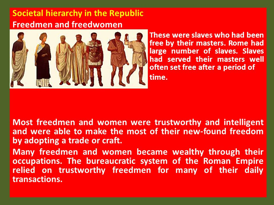 Societal hierarchy in the Republic Freedmen and freedwomen
