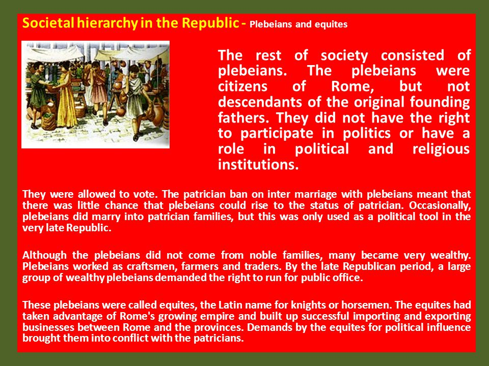 Societal hierarchy in the Republic - Plebeians and equites
