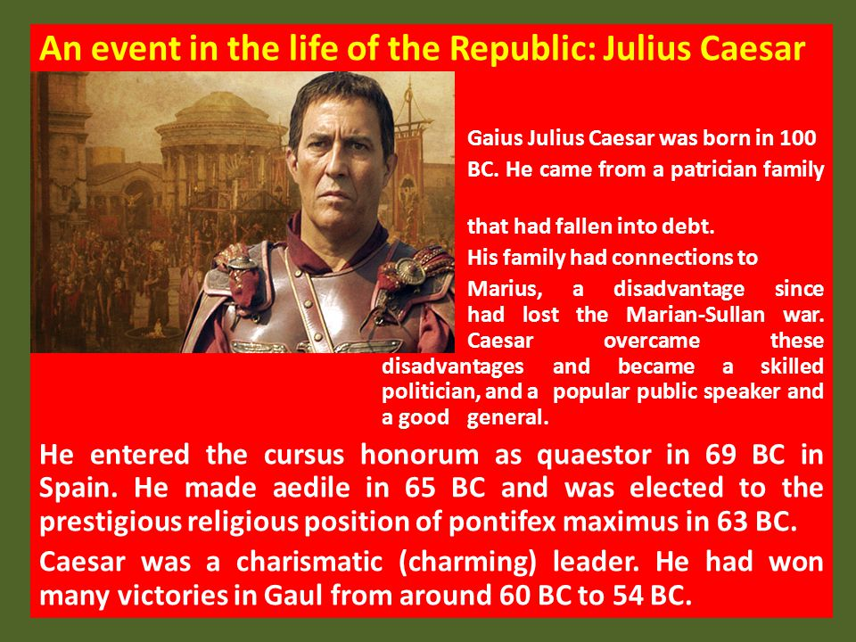 An event in the life of the Republic: Julius Caesar