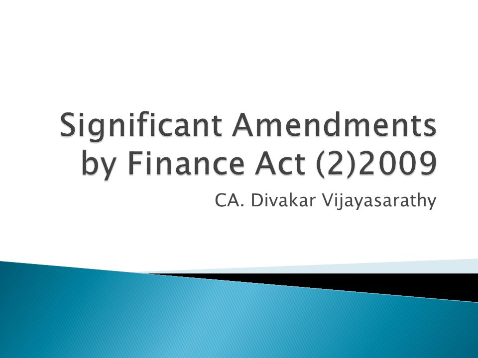 Significant Amendments by Finance Act (2)2009