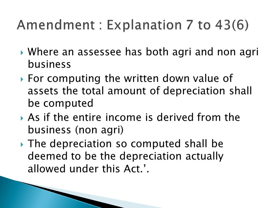 Amendment : Explanation 7 to 43(6)