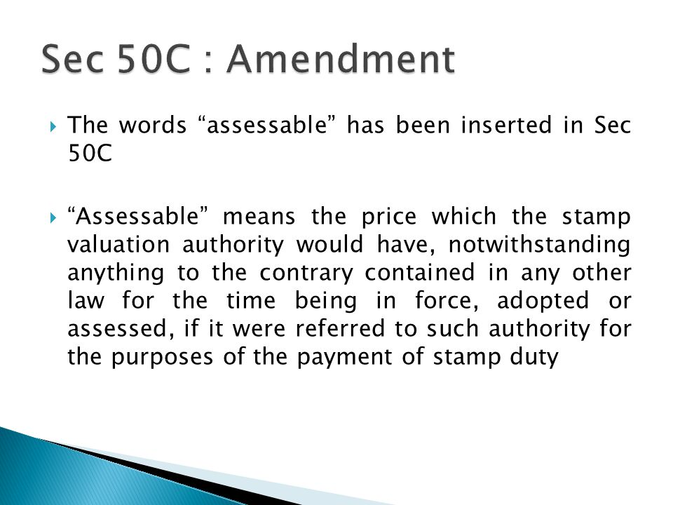 Sec 50C : Amendment The words assessable has been inserted in Sec 50C.