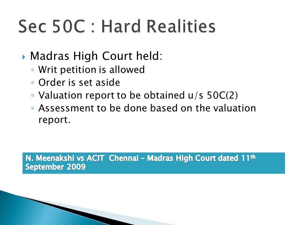 Sec 50C : Hard Realities Madras High Court held: