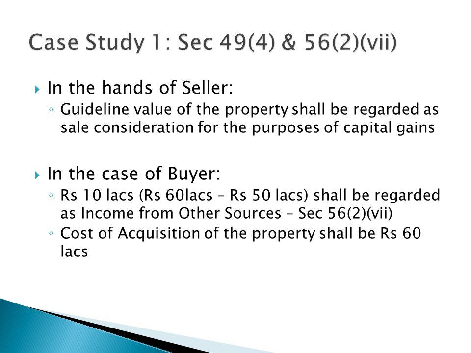 Case Study 1: Sec 49(4) & 56(2)(vii)