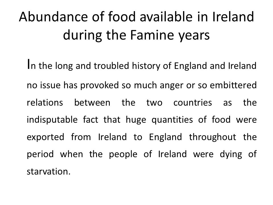 Abundance of food available in Ireland during the Famine years