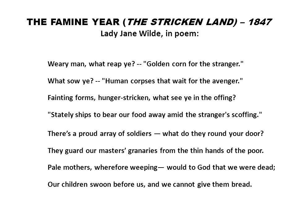 THE FAMINE YEAR (THE STRICKEN LAND) – 1847 Lady Jane Wilde, in poem: