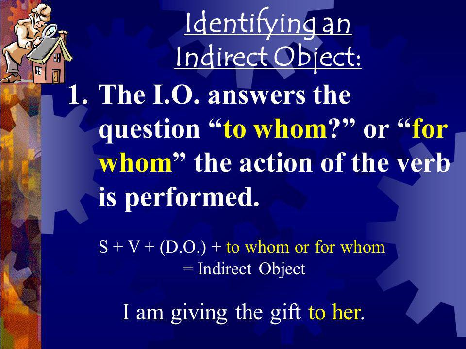 Identifying an Indirect Object: