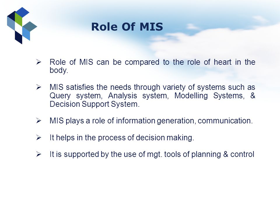 Role Of MIS Role of MIS can be compared to the role of heart in the body.