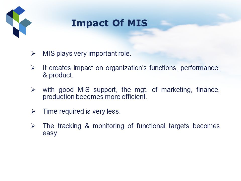 Impact Of MIS MIS plays very important role.