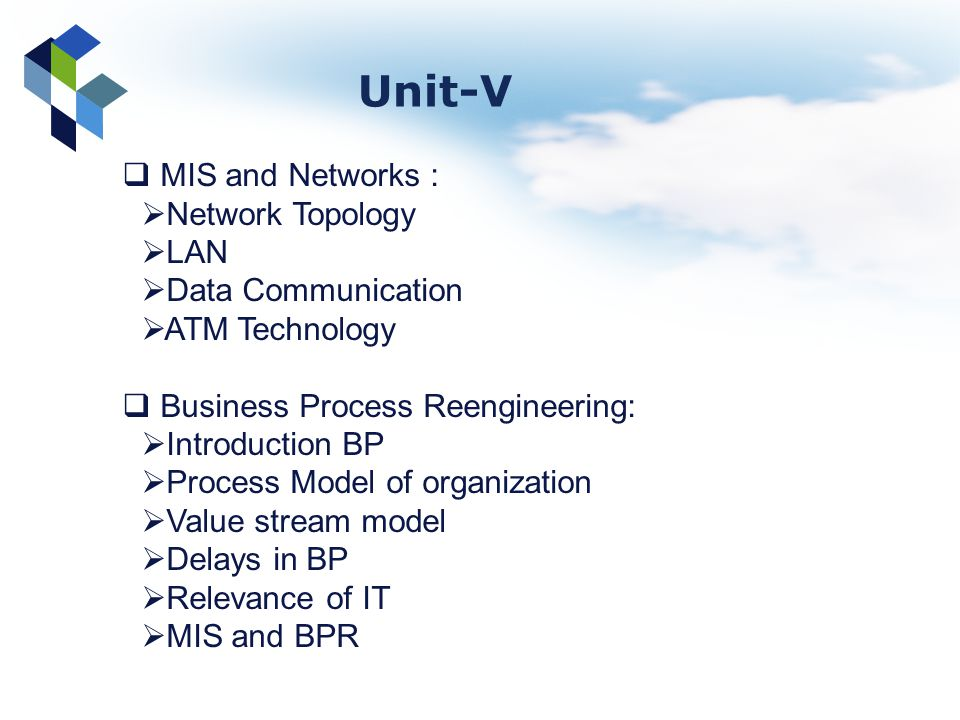 Unit-V MIS and Networks : Network Topology LAN Data Communication