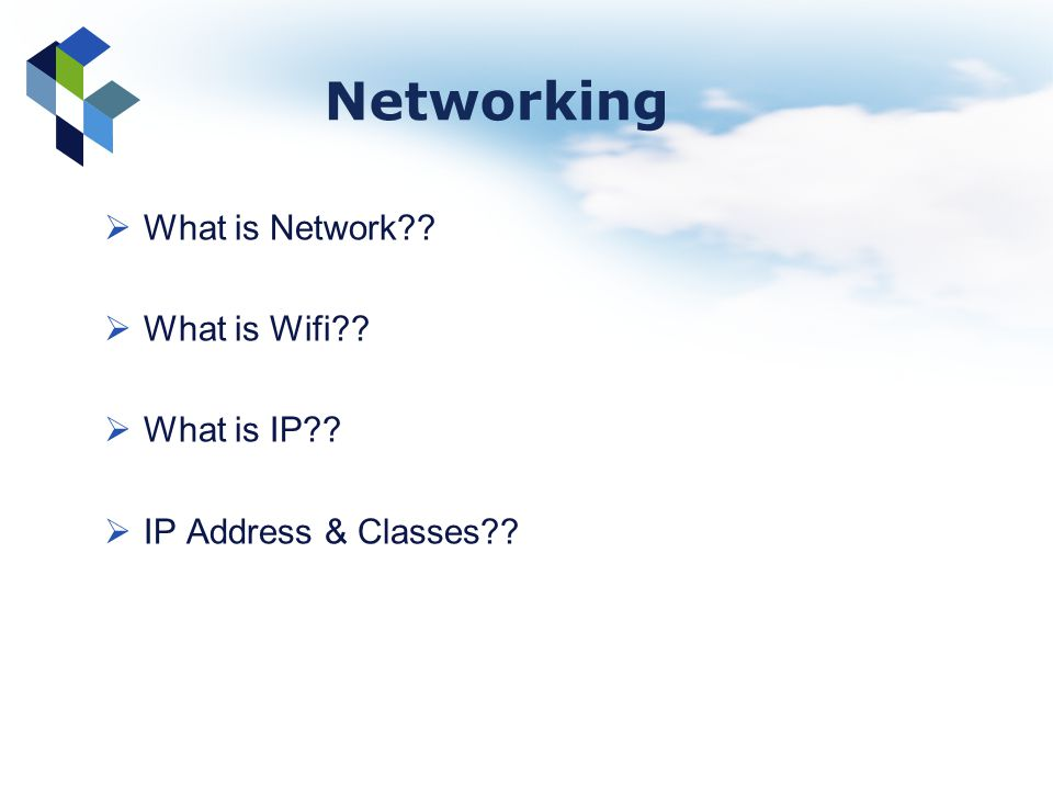 Networking What is Network What is Wifi What is IP