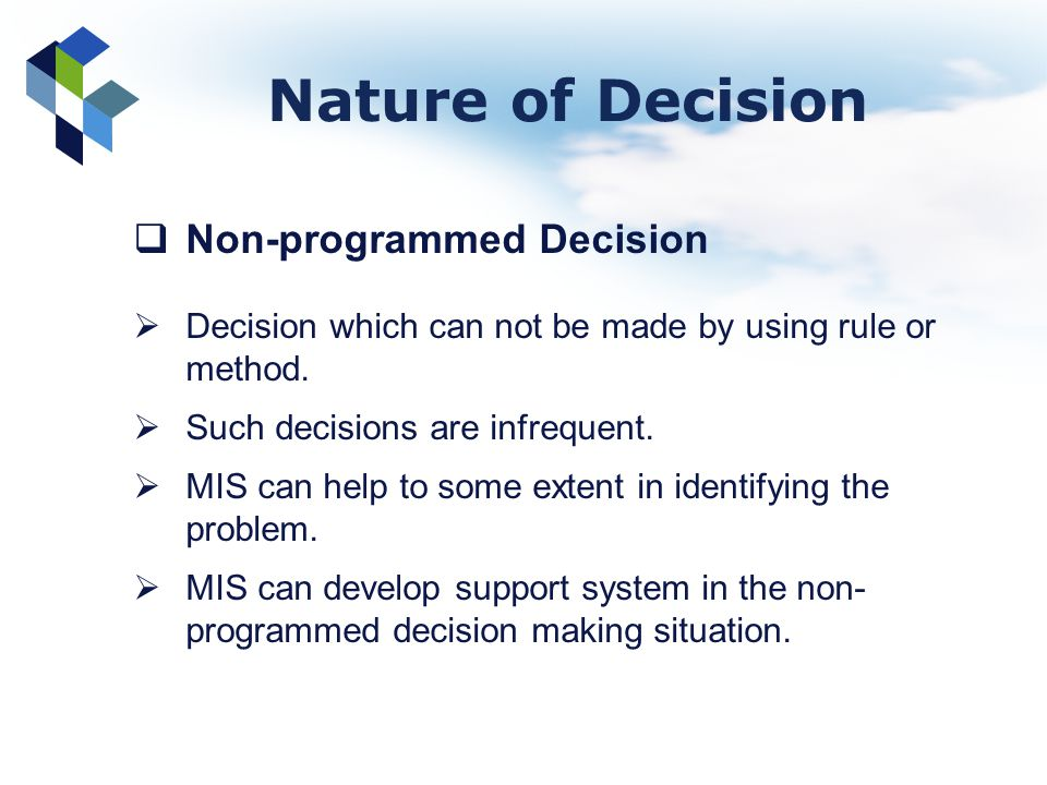 Nature of Decision Non-programmed Decision