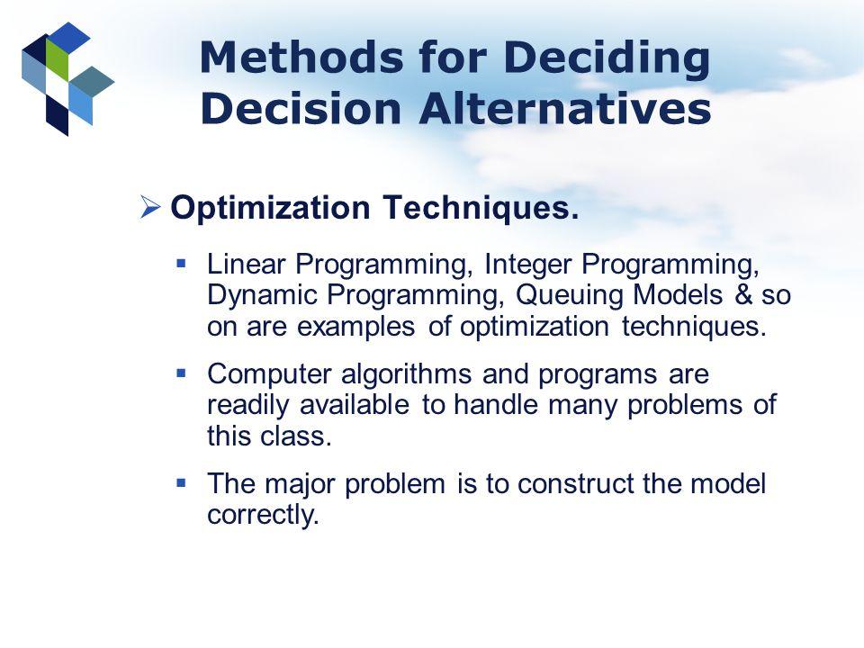 Methods for Deciding Decision Alternatives