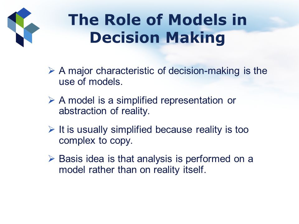 The Role of Models in Decision Making