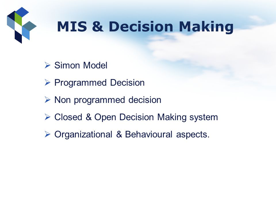 MIS & Decision Making Simon Model Programmed Decision