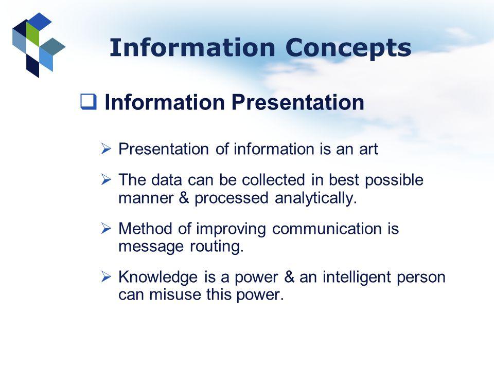 Information Concepts Information Presentation