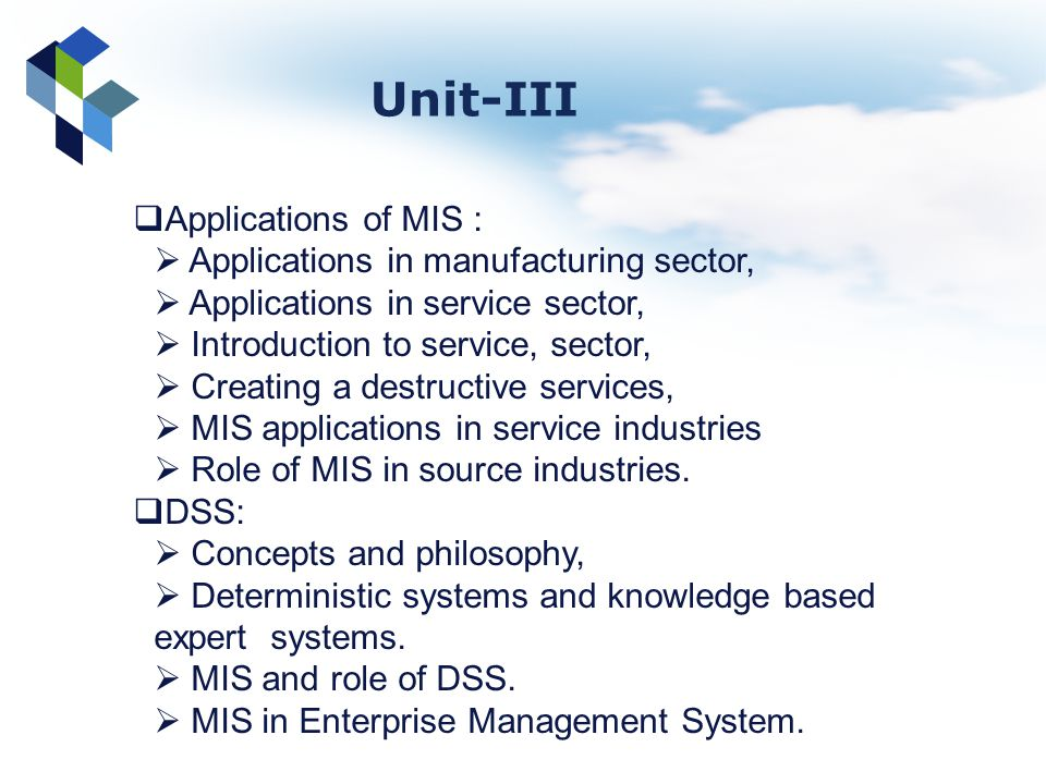 Unit-III Applications of MIS : Applications in manufacturing sector,