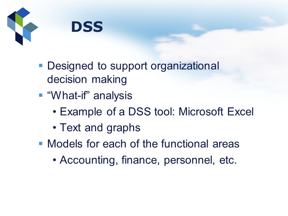 DSS Designed to support organizational decision making