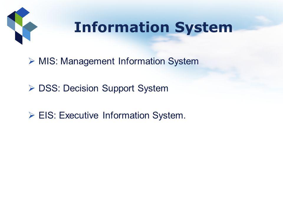 Information System MIS: Management Information System