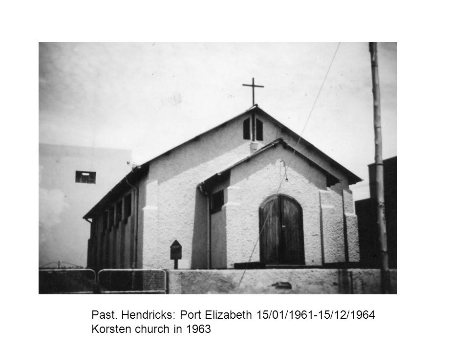 Past. Hendricks: Port Elizabeth 15/01/1961-15/12/1964