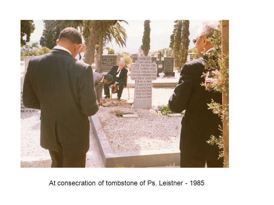 At consecration of tombstone of Ps. Leistner - 1985