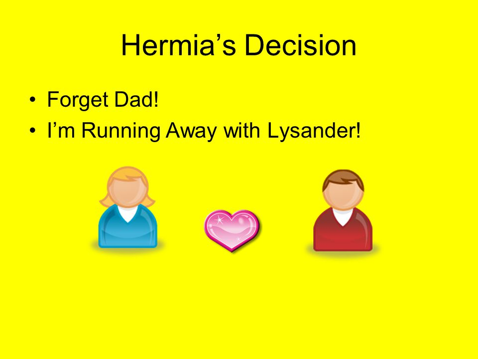 Hermia's Decision Forget Dad! I'm Running Away with Lysander!