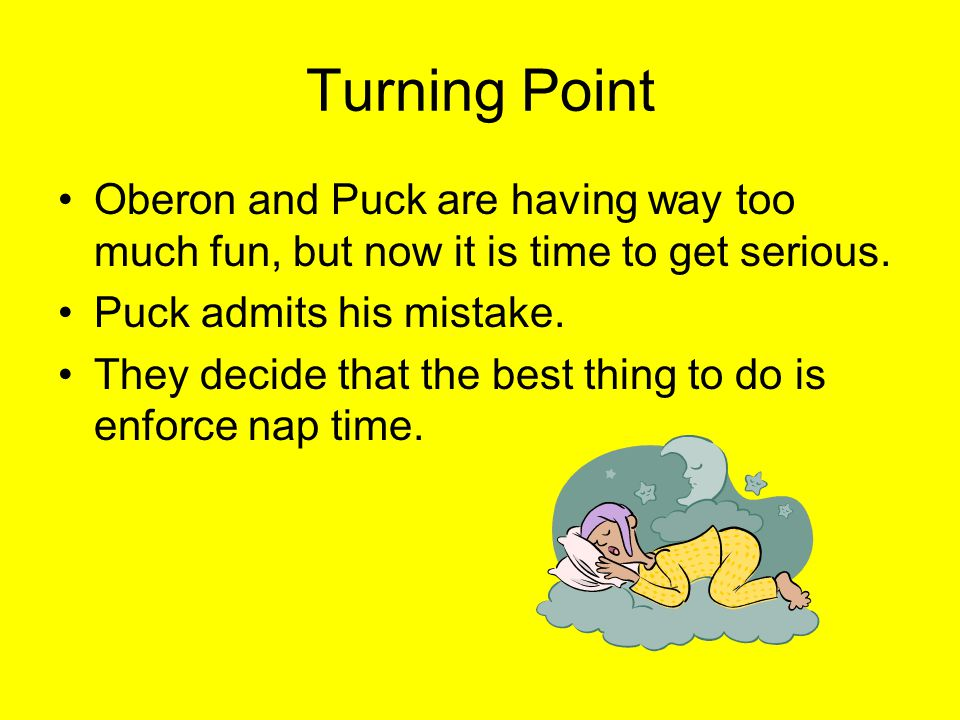 Turning Point Oberon and Puck are having way too much fun, but now it is time to get serious. Puck admits his mistake.