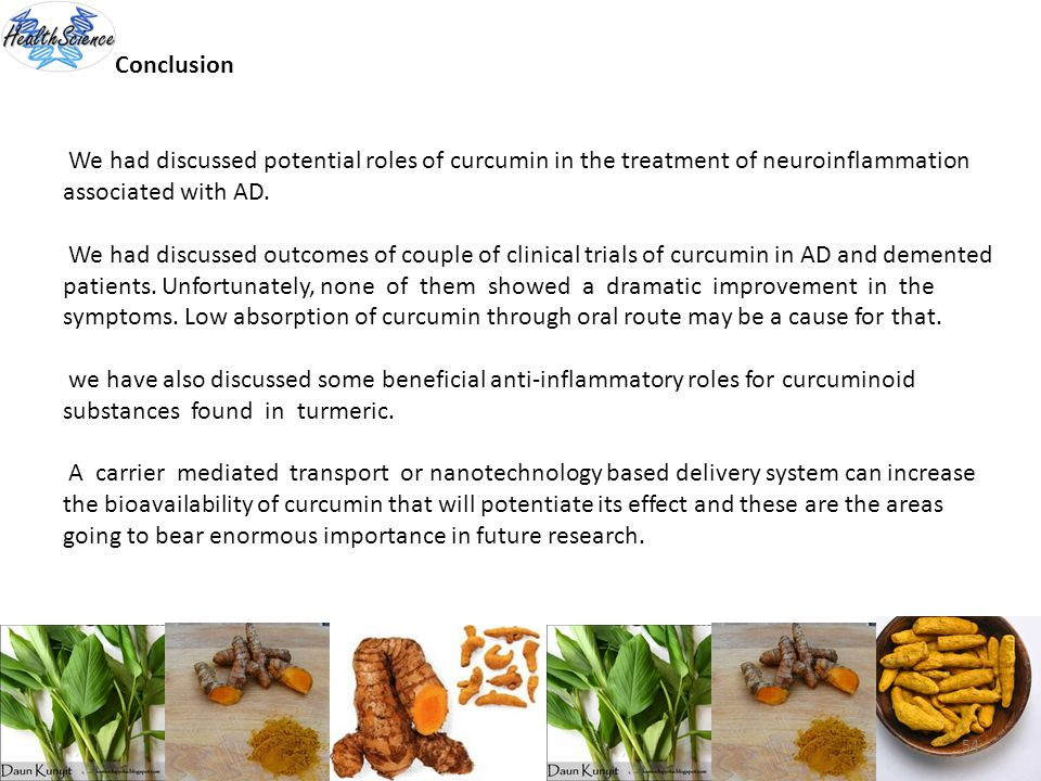 Conclusion We had discussed potential roles of curcumin in the treatment of neuroinflammation associated with AD.