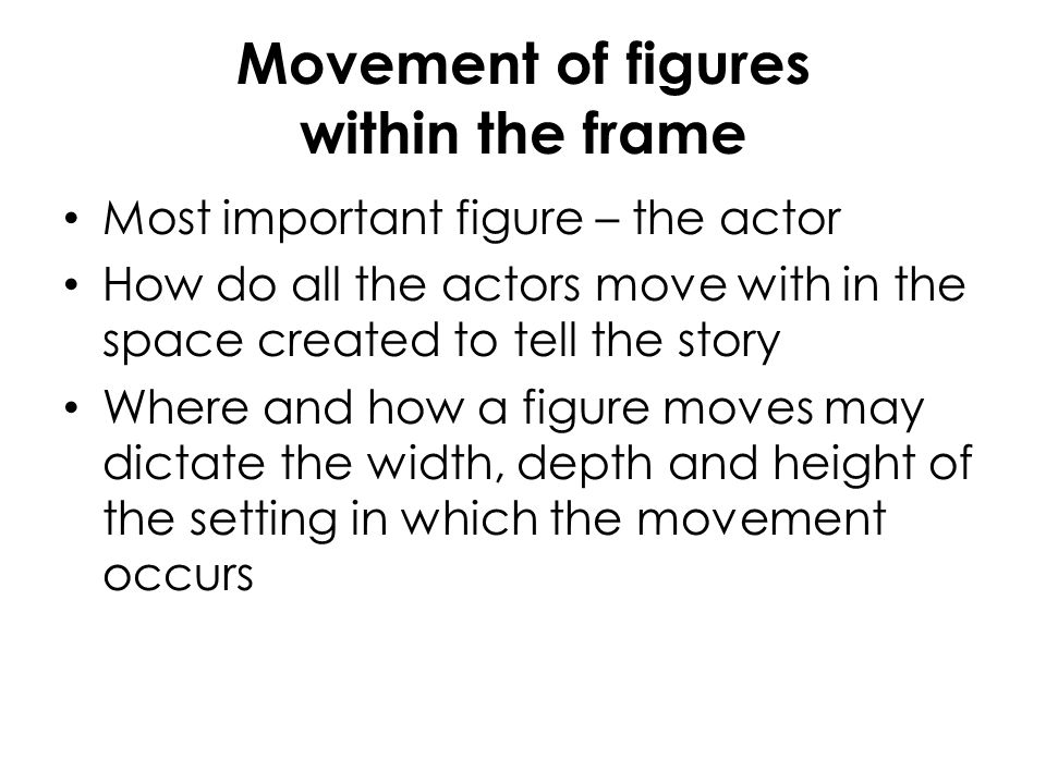 Movement of figures within the frame
